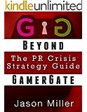 Beyond GamerGate: a PR Crisis Strategy Guide