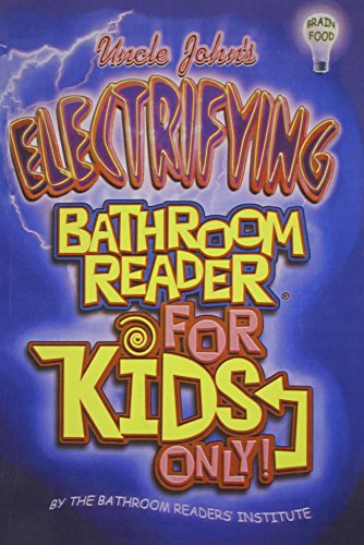 Uncle John's Electrifying Bathroom Reader for Kids Only PDF