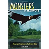 Monsters of Illinois: Mysterious Creatures in the Prairie State