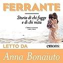Storia di chi fugge e di chi resta (L'amica geniale 3) Audiobook by Elena Ferrante Narrated by Anna Bonaiuto