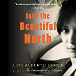Into the Beautiful North: A Novel | Luis Alberto Urrea