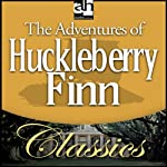 The Adventures of Huckleberry Finn (       ABRIDGED) by Mark Twain Narrated by Dick Cavett