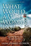 What Would a Wise Woman Do?: Question...