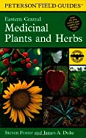 A Field Guide to Medicinal Plants and Herbs: Of Eastern and Central North America (Peterson Field Guides) from Houghton Mifflin Harcourt