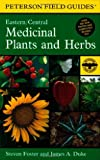 A Field Guide to Medicinal Plants and Herbs: Of Eastern and Central North America (Peterson Field Guide)