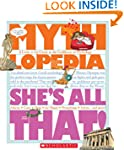 Mythlopedia: She's All That!: A Look-...