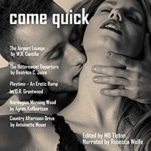 Come Quick: A Sensual Anthology Audiobook