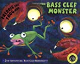 Freddie the Frog and the Bass Clef Monster: 2nd Adventure Bass Clef Monster [Hardcover]