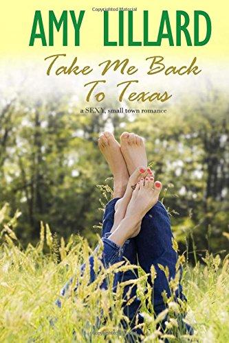 Take Me Back To Texas: a small town, contemporary romance: Volume 1 (Always Texas)