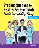 51f9QcqM4UL. SL160  Student Success for Health Professionals Made Incredibly Easy