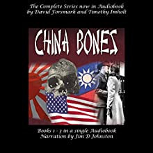 China Bones - The Complete Series Audiobook by David Forsmark, Timothy Imholt Narrated by Jim D. Johnston
