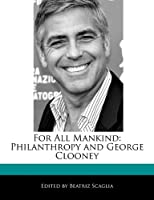 For All Mankind: Philanthropy and George Clooney