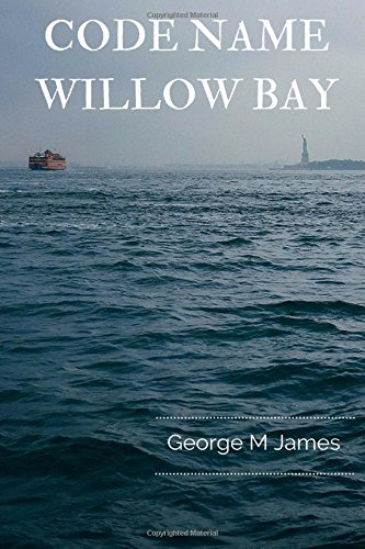 Code Name Willow Bay: Volume 12 (GMJ Spy Thrillers)