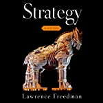 Strategy: A History (       UNABRIDGED) by Lawrence Freedman Narrated by Michael Butler Murray
