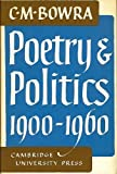 Poetry and Politics 1900-1960 (The Wiles Lectures) (0521042941) by Bowra, C. M.