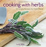 img - for Cooking with Herbs: 50 Simple Recipes for Fresh Flavor book / textbook / text book