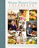 51f9XX51CtL. SL160  Where Women Cook: Celebrate!: Extraordinary Women & Their Signature Recipes