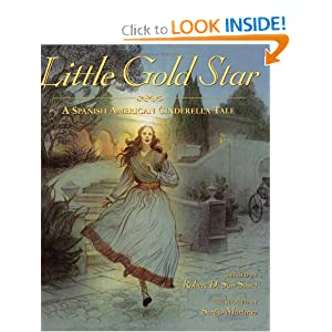 Little Gold Star: A Spanish American Cinderella Tale by