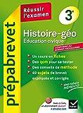 Histoire-Géographie Éducation civique 3e - Prépabrevet Réussir l'examen: Cours et sujets corrigés brevet - Troisième...