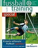 Kreativ offensiv Fußball spielen: Ein Ausbildungsleitfaden und mehr