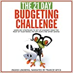 The 21-Day Budgeting Challenge: Learn Key Strategies to Set Up a Budget, Make the Most of Your Money |  21 Day Challenges