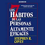 Los Siete Habitos de las Personas Altamente Eficaces [The Seven Habits of Highly Effective People] | Stephen R. Covey