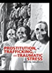 Prostitution, Trafficking, and Trauma...