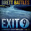 Exit 9: A Project Eden Thriller, Book 2 Audiobook by Brett Battles Narrated by MacLeod Andrews