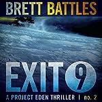 Exit 9: A Project Eden Thriller, Book 2 | Brett Battles