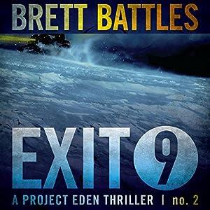 Exit 9: A Project Eden Thriller, Book 2 | [Brett Battles]