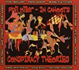 CONSPIRACY THEORIES PHIL MILLER - IN CAHOOTS
