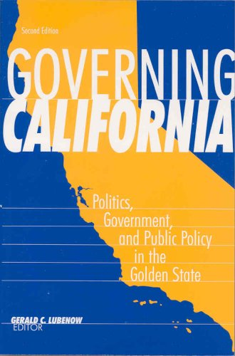 Governing California: Politics, Government, And Public...