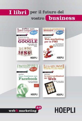 Social Media Toolkit: Social Media Toolkit: Estratti da Ale Agostini e Bruce Clay, Trovare clienti con Google, Miriam Bertoli, Web marketing per le PMI, ... nuove professioni del Web (Italian Edition)