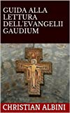 img - for GUIDA ALLA LETTURA DELL'EVANGELII GAUDIUM (Italian Edition) book / textbook / text book