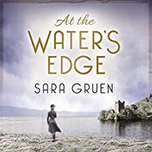 At the Water's Edge Audiobook by Sara Gruen Narrated by Justine Eyre