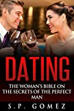 Dating: The Woman's Bible on The Secrets of the Perfect Man