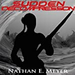 Sudden Decompression | Nathan Meyer