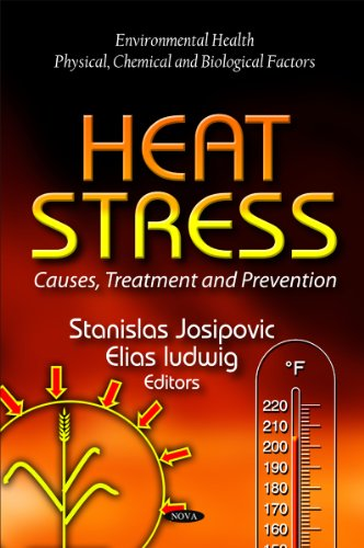 Heat Stress: Causes, Treatment and Prevention (Environmental Health - Physical, Chemical and Biological Factors)