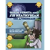 Queen Vernita Meets Sir Heathybean the Astronomerby Dawn Menge