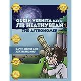 Queen Vernita Meets Sir Heathybean the Astronomerby Dawn Menge