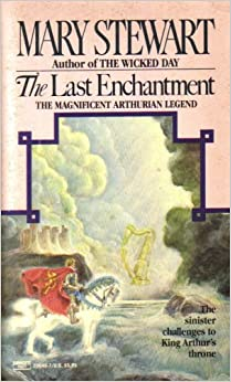 The Last Enchantment The Magnificent Arthurian Legend By border=
