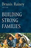 img - for Building Strong Families (Foundations for the Family Series) book / textbook / text book