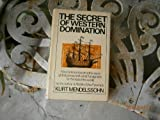 img - for The Secret of Western Domination: How Science became the key to global power, and what this signifies for the rest of the world book / textbook / text book