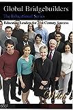 Global Bridgebuilders - Educating Leaders for 21st Century Success [2 DVD SET]