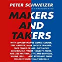 Makers and Takers (       UNABRIDGED) by Peter Schweizer Narrated by Johnny Heller