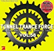 Tunnel Trance Force Vol.58