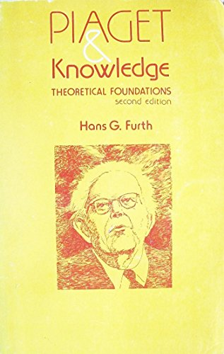 piaget-and-knowledge-theoretical-foundations-by-furth-hans-g-1981-05-01-paperback
