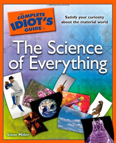 The Complete Idiot'S Guide To The Science Of Everything