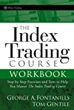 The Index Trading Course Workbook: Step-by-Step Exercises and Tests to Help You Master The Index Trading Course