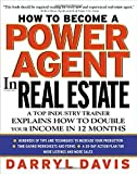 img - for How To Become a Power Agent in Real Estate : A Top Industry Trainer Explains How to Double Your Income in 12 Months by Davis, Darryl (2002) Hardcover book / textbook / text book